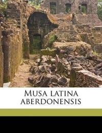 Musa latina aberdonensis Volume 01