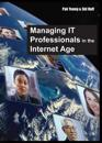 Managing IT Professionals in the Internet Age