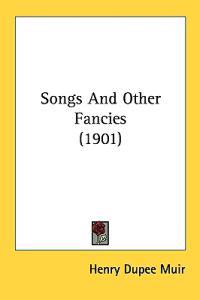 Songs and Other Fancies