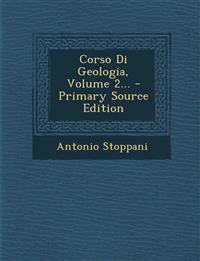Corso Di Geologia, Volume 2... - Primary Source Edition