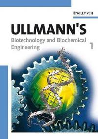 Ullmann's Biotechnology and Biochemical Engineering, 2 Volume Set