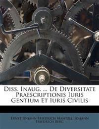 Diss. Inaug. ... De Diversitate Praescriptionis Iuris Gentium Et Iuris Civilis