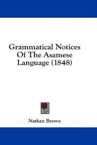 Grammatical Notices Of The Asamese Language (1848)