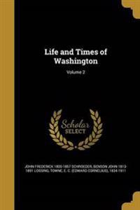 LIFE & TIMES OF WASHINGTON V02