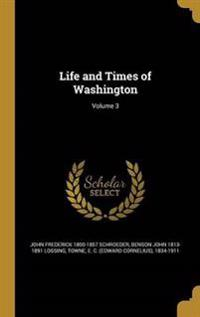 LIFE & TIMES OF WASHINGTON V03