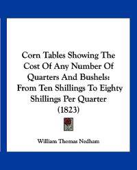 Corn Tables Showing the Cost of Any Number of Quarters and Bushels