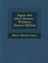 Sagen der alten Brema - Primary Source Edition