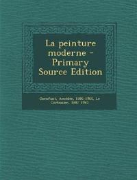 La Peinture Moderne - Primary Source Edition