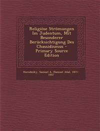 Religiöse Strömungen Im Judentum, Mit Besonderer Berücksichtigung Des Chassidismus