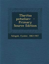 Tsaritsa Potseluev - Primary Source Edition