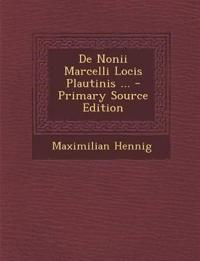 de Nonii Marcelli Locis Plautinis ... - Primary Source Edition