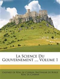La Science Du Gouvernement ..., Volume 1