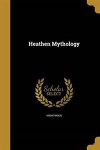 HEATHEN MYTHOLOGY