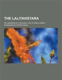 The Lalitavistara; Or, Memoirs of the Early Life of Akya Sinha