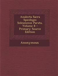 Analecta Sacra Spicilegio Solesmensi Parata, Volume 8 - Primary Source Edition