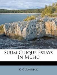 Suum Cuique Essays In Music