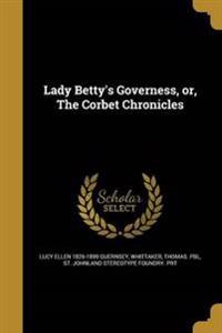 LADY BETTYS GOVERNESS OR THE C