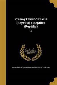 RUS-PRESMYKAIUSHCHIIASIA (REPT
