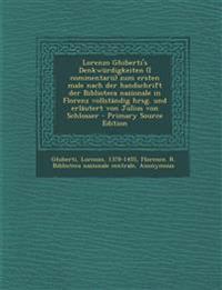 Lorenzo Ghiberti's Denkwürdigkeiten (I commentarii) zum ersten male nach der handschrift der Biblioteca nazionale in Florenz vollständig hrsg. und erl