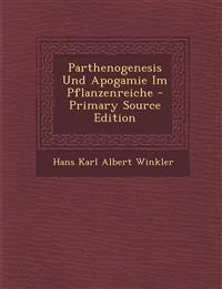 Parthenogenesis Und Apogamie Im Pflanzenreiche - Primary Source Edition