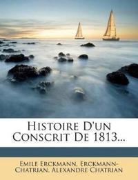 Histoire D'Un Conscrit de 1813...