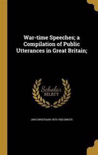 WAR-TIME SPEECHES A COMPILATIO