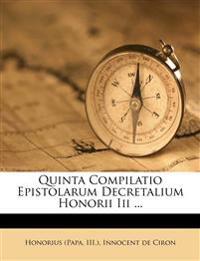 Quinta Compilatio Epistolarum Decretalium Honorii Iii ...