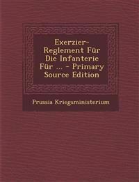 Exerzier-Reglement Für Die Infanterie Für ...