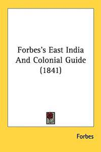 Forbes's East India And Colonial Guide (1841)