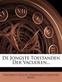 De Jongste Toestanden Der Vacuolen...