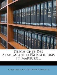 Geschichte Des Akademischen Pädagogiums In Marburg...