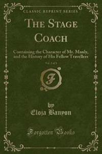 The Stage Coach, Vol. 2 of 3