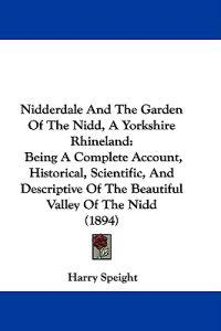 Nidderdale and the Garden of the Nidd, a Yorkshire Rhineland