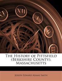 The History of Pittsfield (Berkshire County), Massachusetts