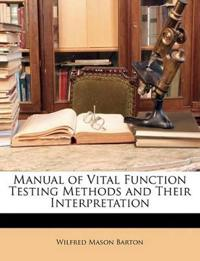 Manual of Vital Function Testing Methods and Their Interpretation