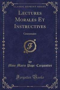 Lectures Morales Et Instructives
