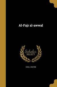 ARA-AL-FAJR AL-AWWAL