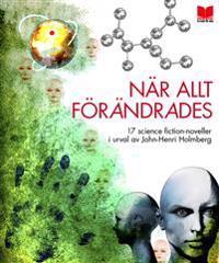 När allt förändrades : 17 science-fiction noveller