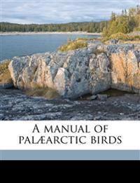 A manual of palæarctic birds Volume 2