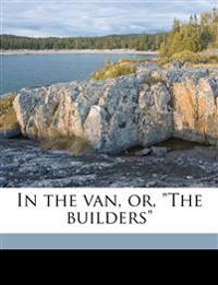 "In the van, or, ""The builders"""