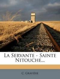 La Servante - Sainte Nitouche...