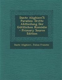 Dante Alighieri'S Paradies: Dritte Abtheilung Der Göttlichen Komödie