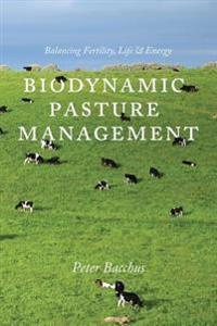Biodynamic Pasture Management