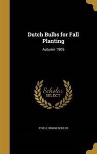 DUTCH BULBS FOR FALL PLANTING