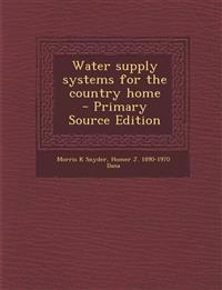 Water Supply Systems for the Country Home - Primary Source Edition