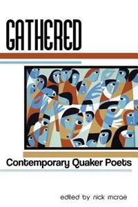 Gathered: Contemporary Quaker Poets