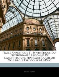 Table Analytique Et Synthétique Du Dictionnaire Raisonné De L'architecture Française Du Xie Au Xvie Siècle Par Viollet-Le-Duc