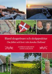 Bland skogsrövare och skräppeskitar - Om folket och livet i det danska Halland