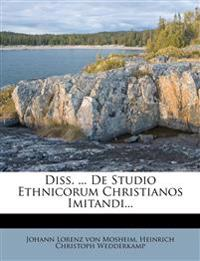 Diss. ... de Studio Ethnicorum Christianos Imitandi...