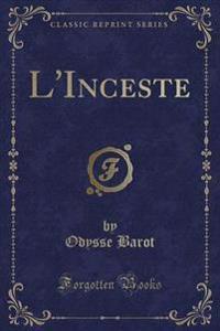 L'Inceste (Classic Reprint)